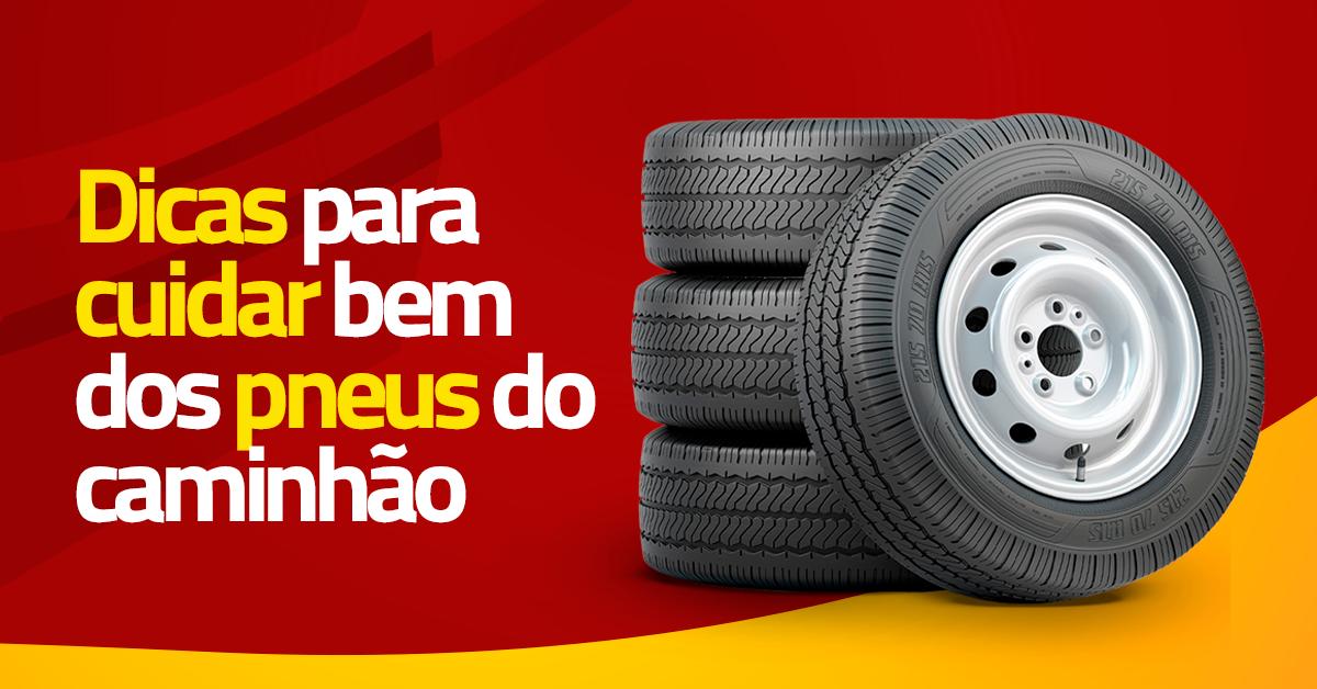Dicas para cuidar bem dos pneus do caminhão