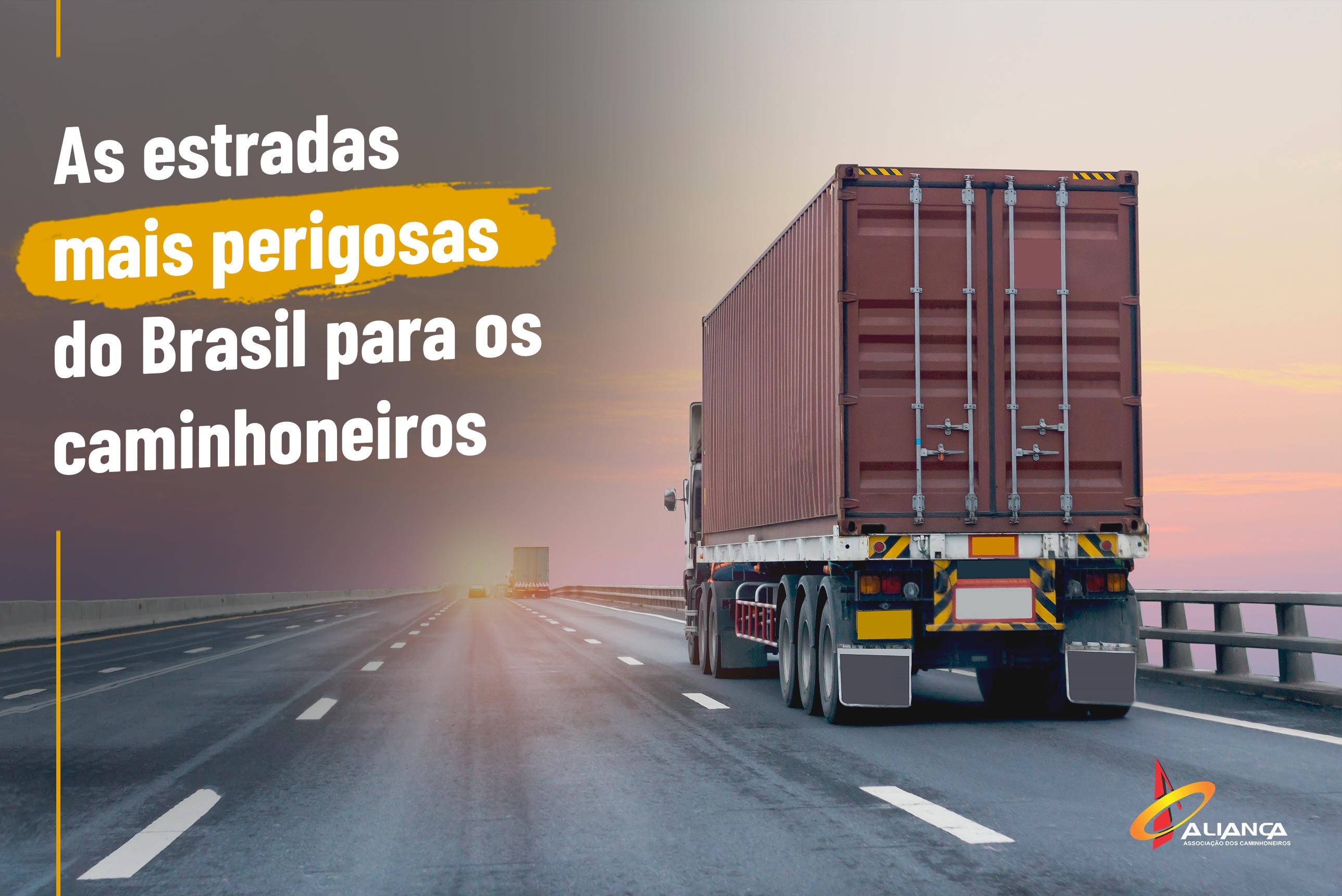 6 estradas mais perigosas do Brasil para os caminhoneiros