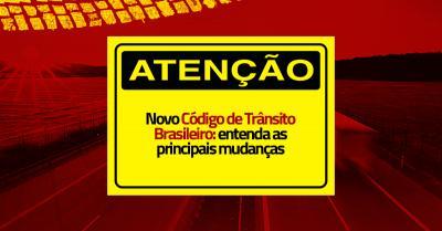 Novo Código de Trânsito Brasileiro: conheça as principais mudanças