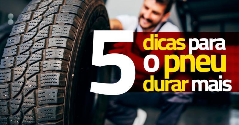 5 Dicas para o pneu durar mais!