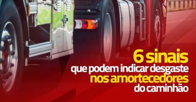 6 Sinais que podem indicar desgaste nos amortecedores de caminhão