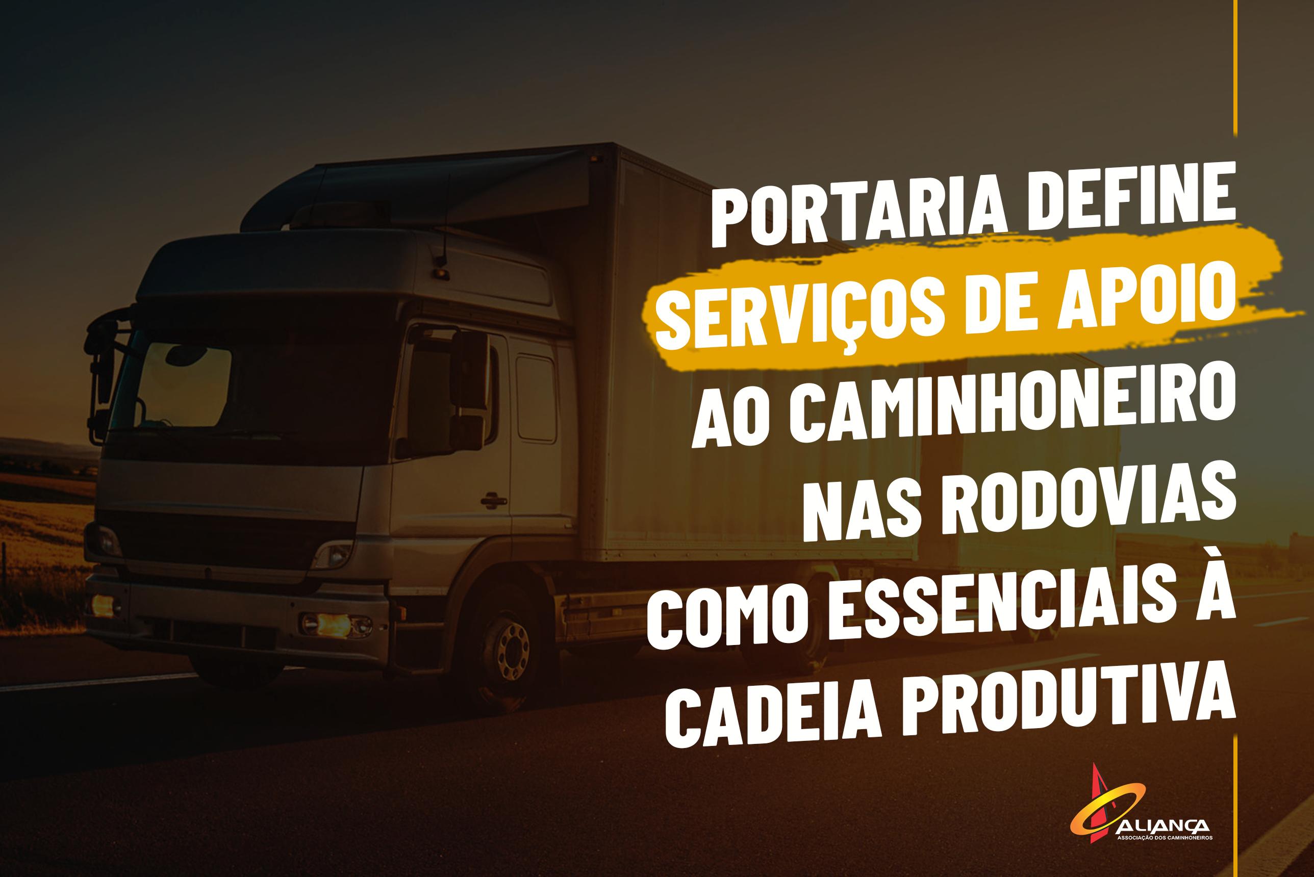 Portaria define serviços de apoio ao caminhoneiro nas rodovias como essenciais à cadeia produtiva